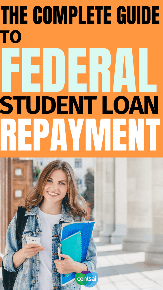The Complete Guide to Federal Student Loan Repayment. Deep in debt from college? If you borrowed from the federal government, there are several student loan repayment options out there for you. #CentSai #StudentLoanRepayment #studentloansdebt #studentloan