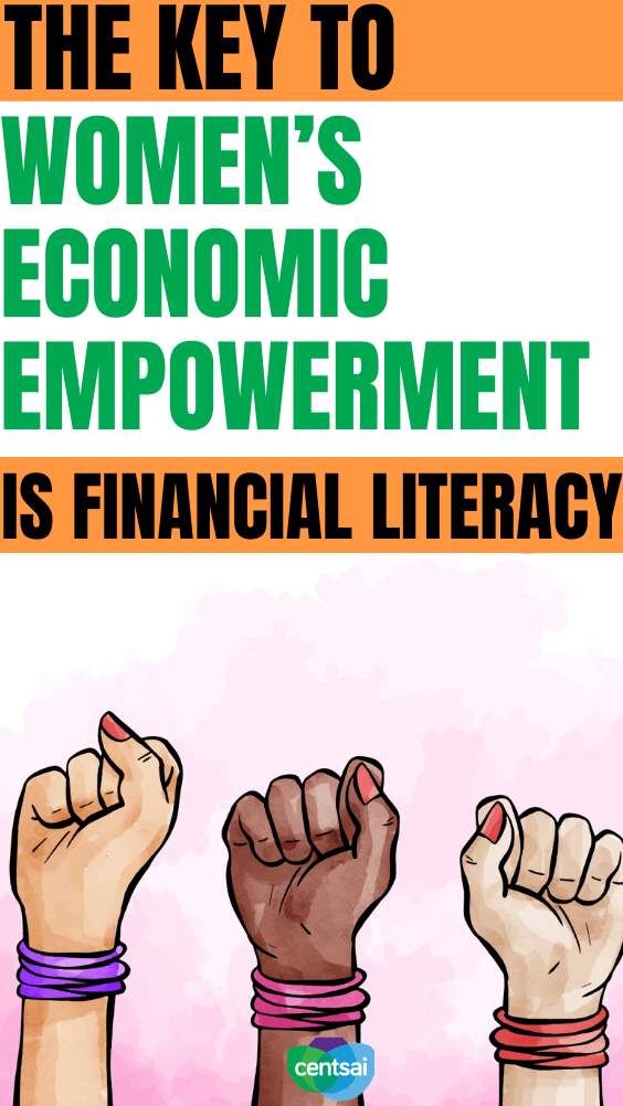 The Key to Women's Economic Empowerment is Financial Literacy. If Covid-19 has had one positive, it's this: We can no longer ignore the fragility of the finances of women and people of color. #CentSai #financialliteracy #womenempowerment