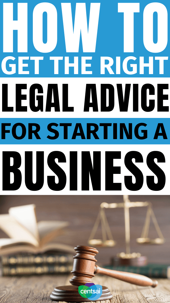 How to Get the Right Legal Advice for Starting a Business. Thinking of starting a business? Make sure you get the right small business legal advice and avoid costly mistakes before it's too late. #CentSai #entrepreneur #entrepreneurship #entrepreneurideas #entrepreneurtips